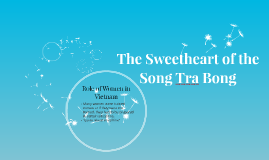 the sweetheart of the song tra bong Sweetheart of the song tra bong vietnam was full of strange stories, some improbable, some well beyond that, but the stories that will last forever are those that swirl back and forth across the border between trivia and bedlam, the mad and the mundane.