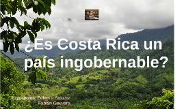 ¿Es Costa Rica un país ingobernable?