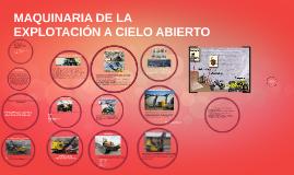 Copy of MAQUINARIA DE LA EXPLOTACIÓN A CIELO ABIERTO