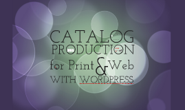 Catalog Production with WordPress