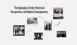 The Kennedys in Italy: Historical Perspectives and Modern Co