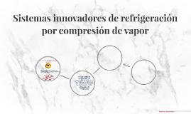 Sistemas innovadores de refrigeración por compresión de vapo