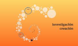 Investigation creacion