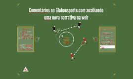 Comentários no Globoesporte.com auxiliando uma nova narrativ