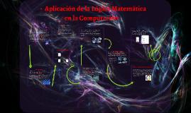 Aplicación de la Lógica Matemática en la Computación