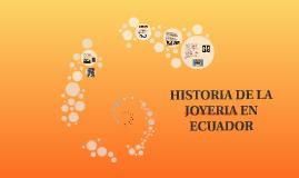 HISTORIA DE LA JOYERIA EN ECUADOR