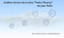 """Análisis técnico de la obra """"Pedro Páramo"""" de Juan Rulfo"""