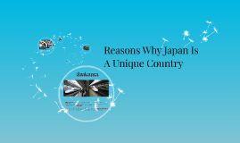 Reasons Why Japan Is A Unique Country