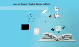 Journeys Lesson 10 Day 1