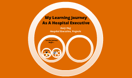 My Learning Journey As A Hospital Executive