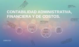 CONTABILIDAD ADMINISTRATIVA, FINANCIERA Y DE COSTOS.