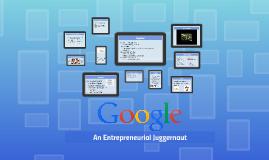 An Entrepreneurial Juggernaut