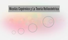 Nicolás Copérnico y La Teoría Heliocéntrica