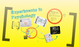 Copy of Experiments in Psychology