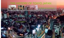 THE HISTORY OF TOKYO, JAPAN