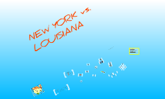 New York vs. Louisiana