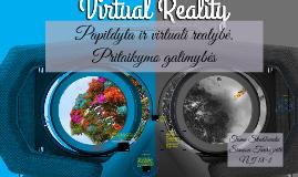 Papildyta ir virtuali realybė. Pritaikymo galimybės