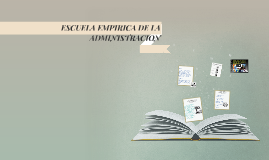 Copy of ESCUELA EMPIRICA DE LA ADMINISTRACION