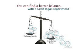 Finding a better balance: Lean for Legal Departments