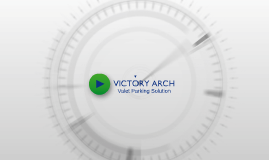 Valet Parking System - Victory Arch