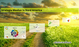 Strategia Maxlux in Nord America