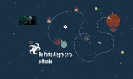 De Porto Alegre para o Mundo