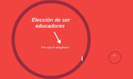 Elección de ser educadores.