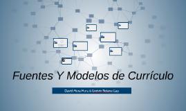 Fuentes Y Modelos de Currículo