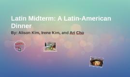 Latin Midterm: A Latin-American Dinner