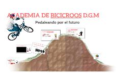 ACADEMIA DE BICICROOS D.G.M