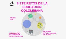 SIETE RETOS DE LA EDUCACIÓN COLOMBIANA
