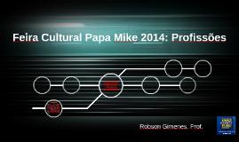 Feira Cultural Papa Mike 2014: Profissões