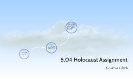 5.04 Holocaust Assignment