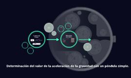 Determinación del valor de la aceleración de la gravedad con