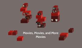 Movies, Movies, and More Movies
