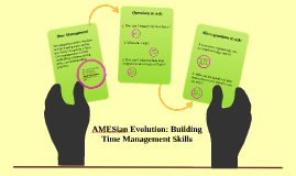 AMESian Evolution: Building Time Management Skills