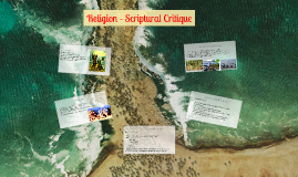 Religion Prezi - Scriptural Critique