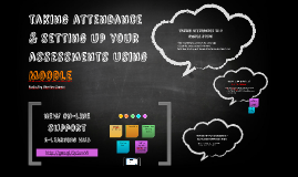Taking attendance & setting up your assessments using Moodle