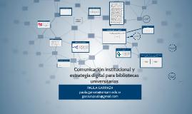 Comunicación institucional y estrategia digital para bibliotecas universitarias