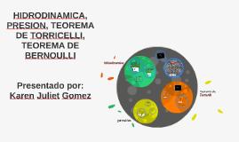 HIDRODINAMICA, PRESION, TEOREMA DE TORRICELLI, TEOREMA DE BE