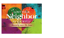 Copy of CLP Talk 6 Loving Your Neighbor