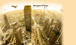 Divergent factions!