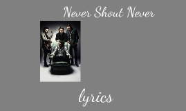 Never Shout Never~ The lousy truth lyrics