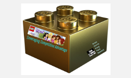 LEGO Friends: Leveraging Competitive Advantage
