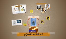 Copy of ¿Quién es Dios?