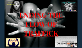 Ending the Flow of Traffick
