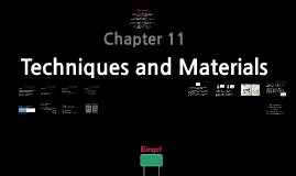 Chapter 11. Techniques and Materials