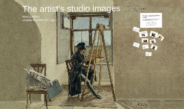 Images of the artist's atelier or studio