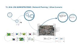 Copy of T2. 2G & 2.5G (GSM/GPRS/EDGE) |Network Planning | Urban Scenario