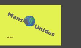 MANS UNIDES